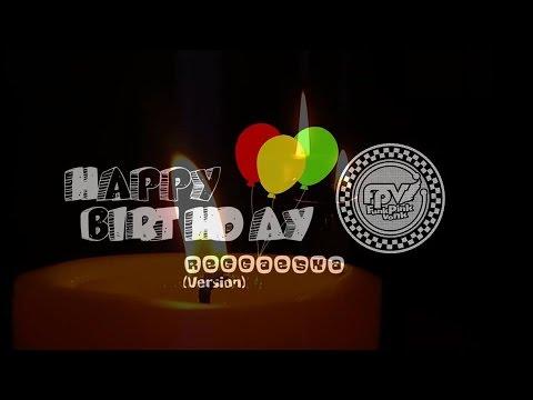FPV REGGAE - Happy Birthday (Reggae Version)