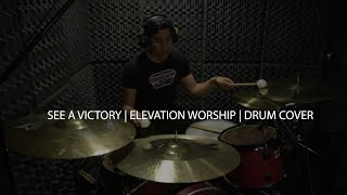 Download SEE A VICTORY | ELEVATION WORSHIP | DRUM COVER | Usar 🎧 Mp3 and Videos