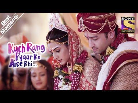 Kuch Rang Pyar Ke Aise Bhi | Dev & Sonakshi Are Married | Best Moments