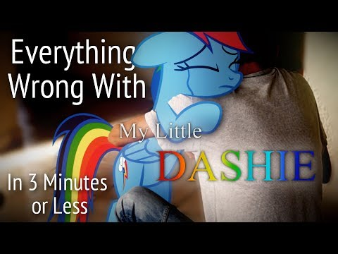 (Parody) Everything Wrong With My Little Dashie in 3 Minutes or Less