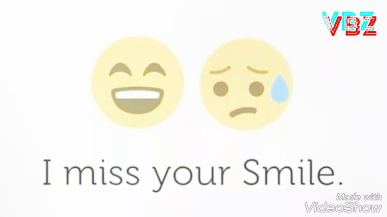 miss you i miss your smile