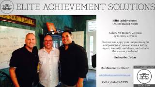 Elite Achievement Online Radio Show - For Military Veterans, By Military Veterans