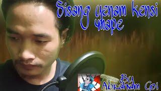 Sisang yenam kensi mape Cover By Abraham Goi | Adi song