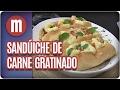 Sanduíche de Carne Gratinado - Mulheres (08/02/17)