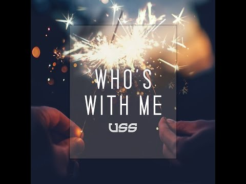 Who's With Me  - USS (Official Lyric Video)