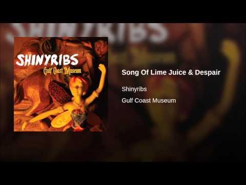 Song Of Lime Juice & Despair