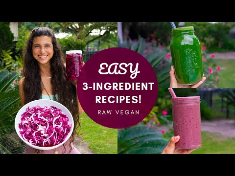 Easy 3-Ingredient Recipes to Make at Home | Raw Vegan