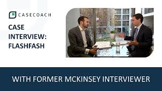 CASE INTERVIEW WITH FORMER MCKINSEY INTERVIEWER