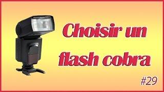 #29 choisir un flash cobra