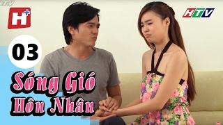 Sóng Gió Hôn Nhân - Tập 03 | Phim Tình Cảm Việt Nam Hay Nhất 2017