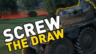 World of Tanks || SCREW THE DRAW!
