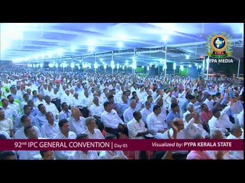 Pastor K J Thomas Kumily Day 03 IPC GENERAL CONVENTION KUMBANAD 2016