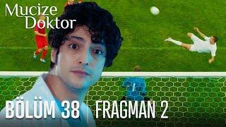 Mucize Doktor 38. Bölüm 2. Fragmanı