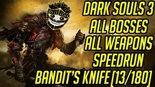 DS3 Every Weapon Every Boss Speedrun (Bandit's Knife) (13/180)