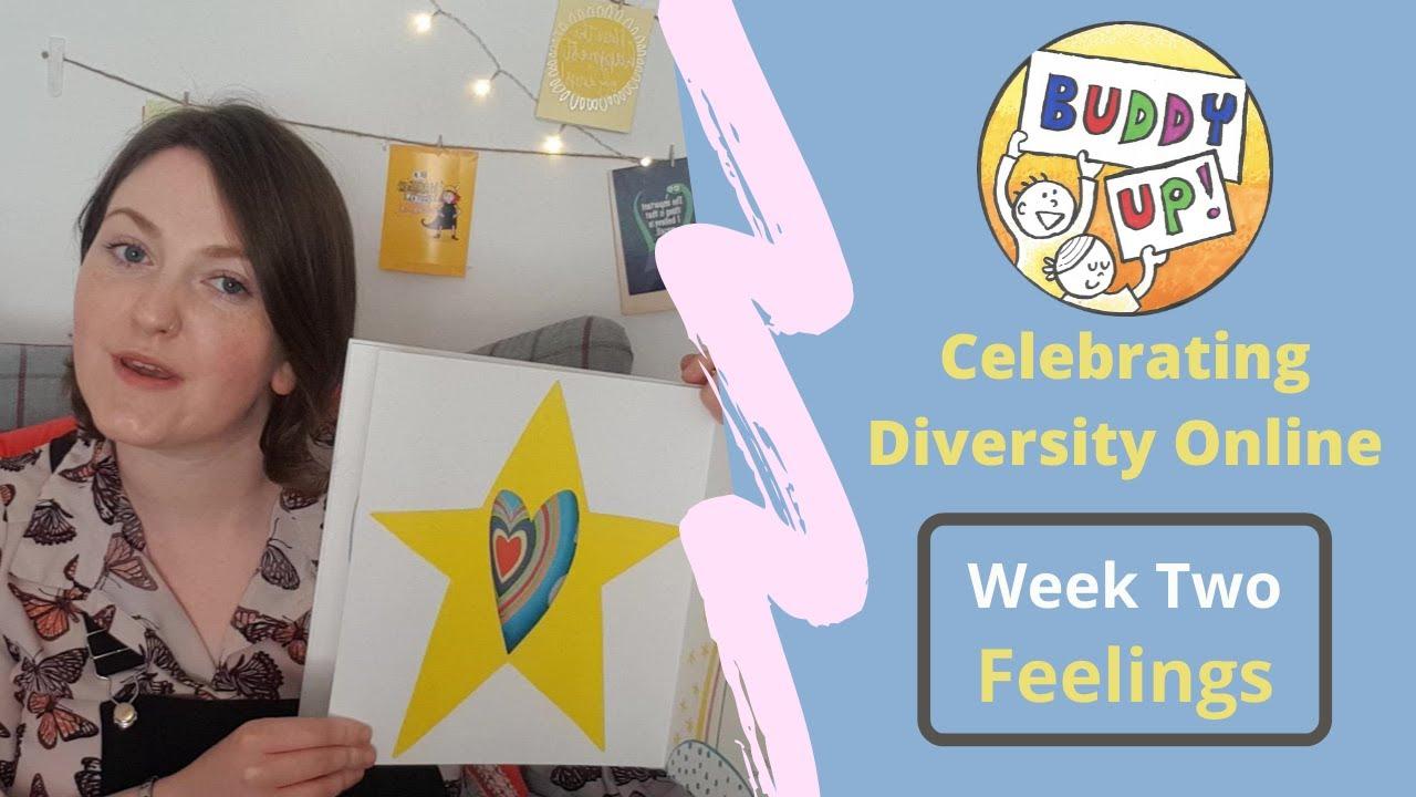 'Buddy Up!' Online - Celebrating Diversity Week 2 (Feelings)