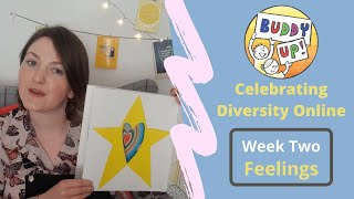 'Buddy Up!' Online - Celebrating Diversity Week 2 (Feelings)