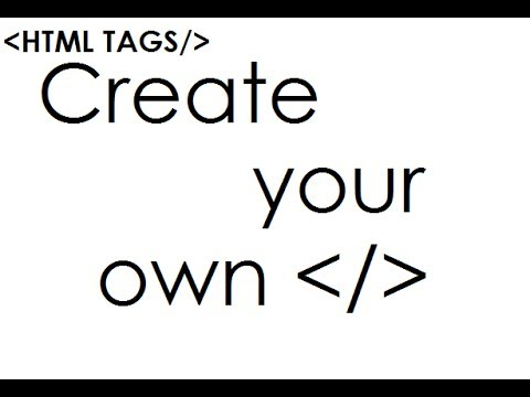 Create Your Own HTML Tags
