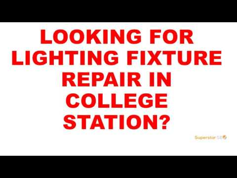 College Station Lighting Fixture Repair