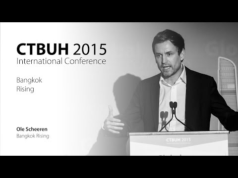 "CTBUH 2015 New York Conference - Ole Scheeren, ""Bangkok Rising"""