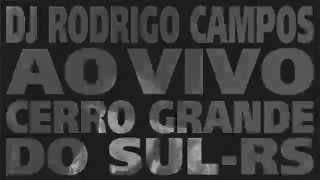 Dj Rodrigo Campos em Cerro Grande do Sul-RS (Edição #NoisEhZicaMemo)