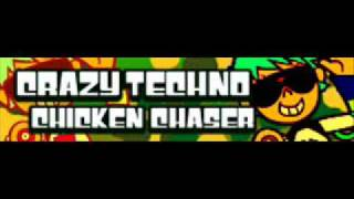 CRAZY TECHNO 「CHICKEN CHASER」