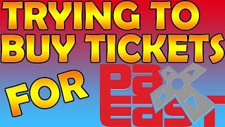 Trying To Buy PAX East 2016 Tickets is a Nightmare!