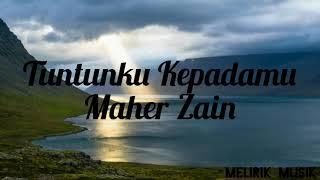 Maher Zain - Tuntunku Kepadamu (Lirik)