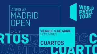 Cuartos de final Femeninos - Adeslas Madrid Open 2021 - World Padel Tour