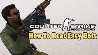 CS:GO - How To Beat Easy Bots
