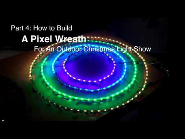 Part 4 How To Build A Pixel Wreath For An Outdoor Christmas Light Show Youtube