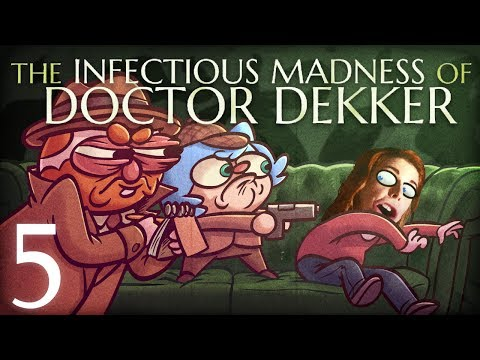The Infectious Madness of Doctor Dekker w Dodger Part 5   The Shape of Things to Come