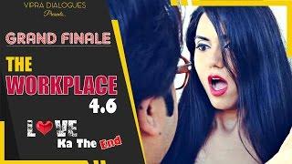The Workplace | Ep-4.6 | Love Ka The End