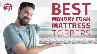 Best Memory Foam Mattress Toppers - Which Is The One For You?