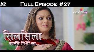 Silsila Badalte Rishton Ka - 10th July 2018 - सिलसिला बदलते रिश्तों का  - Full Episode