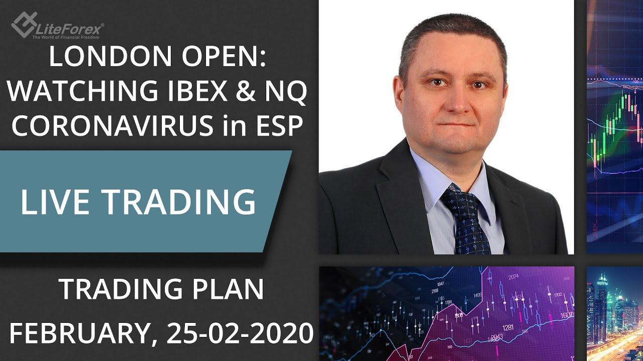 London Open coronavirus in Spain IBEX Gold Oil  NQ Price Action Market manipulation 25022020