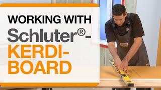 Working with Schluter®-KERDI-BOARD