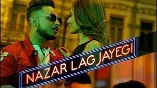 Nazar lag jayegi HD || Millind Gaba new song 2018