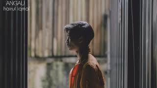 Cover images Angau - Hairul iqmal / lyrics video