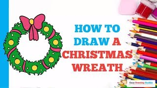 How to Draw a Christmas Wreath in a Few Easy Steps: Drawing Tutorial for Kids and Beginners
