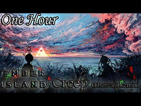 Ember Island - Creep (Thoreau Remix) (One Hour LOOP)