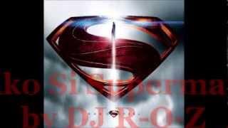 Ako Si Superman by DJ R-O-Z