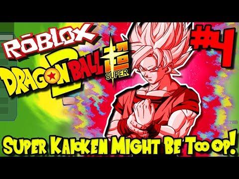 SUPER KAIOKEN MIGHT BE TOO OP!   Roblox: Dragon Ball Super 2 (UPDATED) - Episode 4