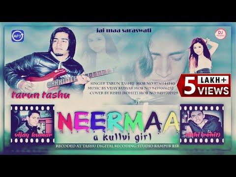 Neerma - A Kullvi Girl | Tarun Tashu | Latest Pahari Song 2019 | DJ RockerZ