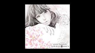 Gambar cover 浜崎あゆみ / Voyage[パッヘルベルのカノン](Short Ver.)from「LOVE CLASSICS」
