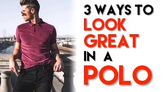How to Style a Polo Shirt | 3 Ways | Men