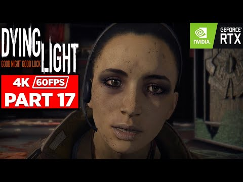 Dying Light Enhanced Edition - Let's Play Gameplay Part 17 No Commentary (RTX 2080 Ti 4K 60FPS)