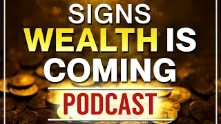 9 Signs Wealth is Coming You Way - Get Rich - Be Abundant thumbnail