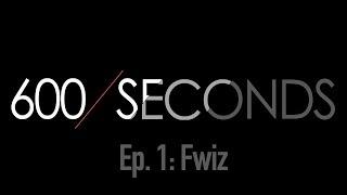 """The 600 Second Podcast Ep.1 w/ Ryan """"Fwiz"""" Wyatt"""