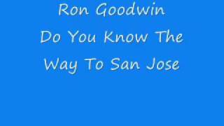 Watch Ron Goodwin Do You Know The Way To San Jose video