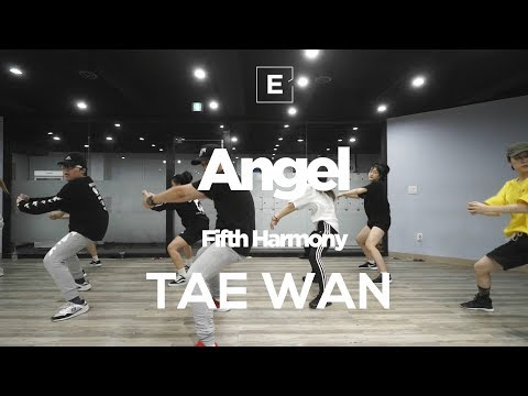 TAE WAN | CHOREOGRAPHY CLASS | Fifth Harmony - Angel | E DANCE STUDIO | 이댄스학원 | 얼반댄스